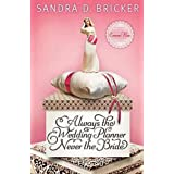 Always the Wedding Planner, Never the Brideby Sandra Bricker