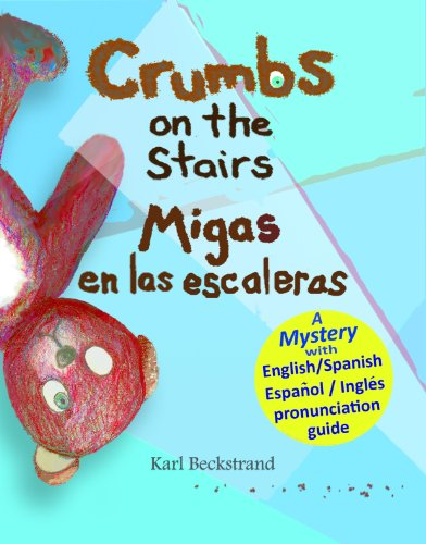Karl Beckstrand - Crumbs on the Stairs - Migas en las escaleras: A Mystery (in English & Spanish) (Mini Mysteries for Minors) (English Edition)