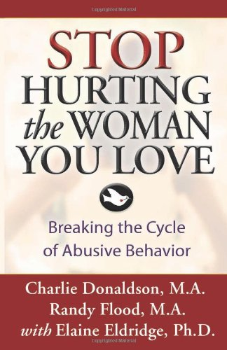 Stop Hurting the Woman You Love: Breaking the Cycle of Abusive Behavior