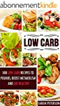 Low Carb: 500 Low Carb Recipes to Los...