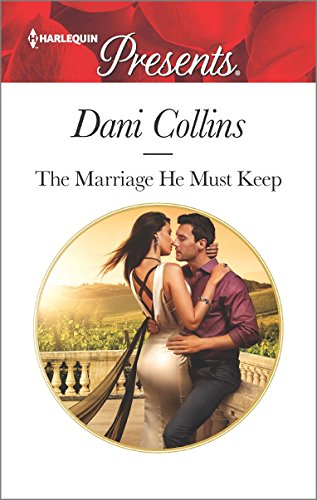 The Marriage He Must Keep (The Wrong Heirs)