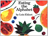 Eating the Alphabet (015201036X) by Lois Ehlert