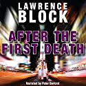 After the First Death (       UNABRIDGED) by Lawrence Block Narrated by Peter Berkrot