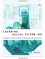 Learning OpenGL ES for iOS: A Hands-on Guide to Modern 3D Graphics Programming (Developer's Library)