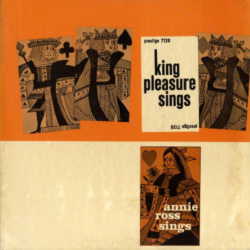 King Pleaseure Sings Annie Ross Sings by King Pleasure * Annie Ross
