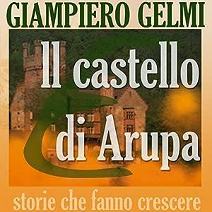 Il castello di Arupa [Castle Arupa] Audiobook