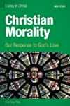 Christian Morality (student book): Ou...