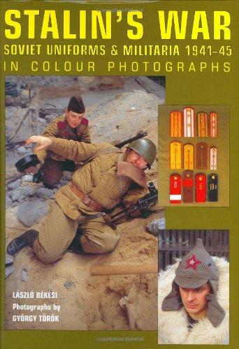 Stalin's War: Soviet Uniforms and Militaria 1941-45