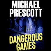 Dangerous Games: Sinclair & McCallum, Book 1 | Michael Prescott