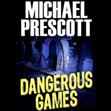 Dangerous Games: Sinclair & McCallum, Book 1 (       UNABRIDGED) by Michael Prescott Narrated by Suehyla El Attar