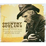 Country Outlaws: Renegade Country Musicby Various Artists