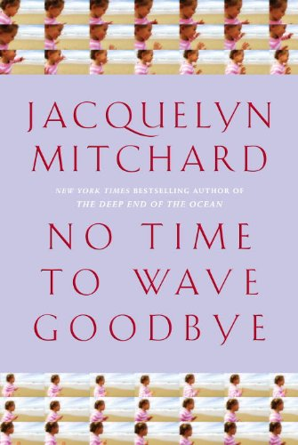 Image of No Time to Wave Goodbye: A Novel