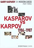 Garry Kasparov on Modern Chess: Kasparov vs Karpov 1986-1987