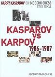 Garry Kasparov on Modern Chess, Part Three:  Kasparov v Karpov 1986-1987 (1857446259) by Kasparov, Garry