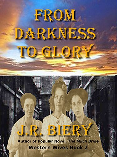 J. R. Biery - From Darkness to Glory (Western Wives Book 2)