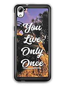 YuBingo You Live Only Once Designer Mobile Case Back Cover for HTC Desire 826