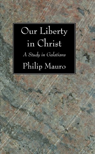 Our Liberty in Christ: A Study in Galatians