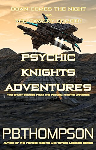 psychic-knights-adventures-down-comes-the-night-and-the-cavalry-cometh-english-edition