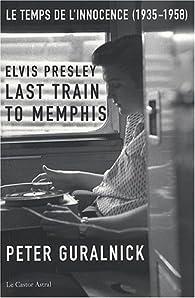 Elvis Presley Last Train To Memphis Le Temps De L