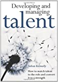 img - for Developing and Managing Talent by Kermally, Sultan (2004) Paperback book / textbook / text book