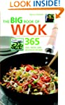 The Big Book of Wok: 365 Fast, Fresh...