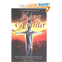 The Mammoth Book of King Arthur: Reality and Legend, the Beginning and the End--The Most Complete Arthurian... by Mike Ashley