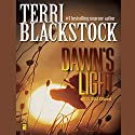 Dawn's Light: Restoration, Book 4 (       UNABRIDGED) by Terri Blackstock Narrated by Susie Breck