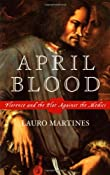 Amazon.com: April Blood: Florence and the Plot against the Medici (9780195152951): Lauro Martines: Books