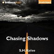 Chasing Shadows: Shadow Series, Book 2 | S. H. Kolee
