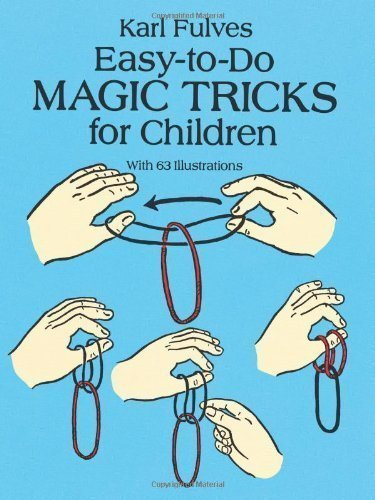 Easy-to-Do Magic Tricks for Children (Dover Magic Books) by Fulves, Karl [Paperback(1993/6/23)]