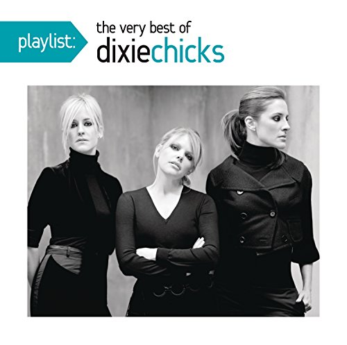 Dixie Chicks - Playlist The Very Best Of Dixie Chicks - CD - FLAC - 2010 - FORSAKEN Download