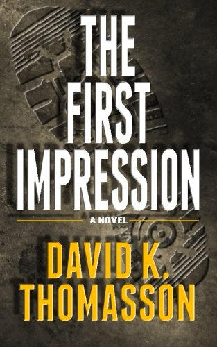 The First Impression: David K. Thomasson: 9781482025071: Amazon.com: Books