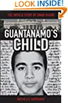 Guantanamo's Child: The Untold Story...