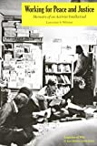 img - for Working for Peace and Justice: Memoirs of an Activist Intellectual (Legacies of War) book / textbook / text book