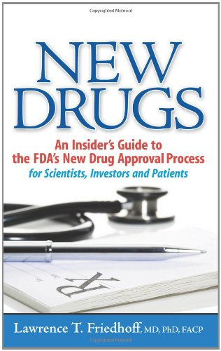 New Drugs: An Insider's Guide to the FDA's New Drug...