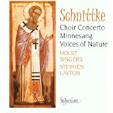 Schnittke : Choir Concerto, Voices of Nature, Minnesang