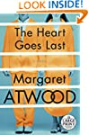 The Heart Goes Last: A Novel (Random...