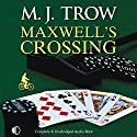 Maxwell's Crossing Audiobook by M. J. Trow Narrated by Peter Wickham