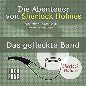 Das gefleckte Band (Die Abenteuer von Sherlock Holmes) Hörbuch