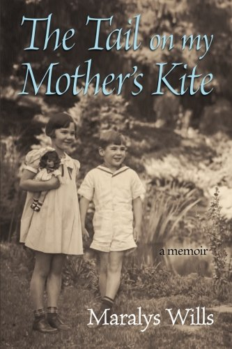 The Tail On My Mother's Kite: a memoir