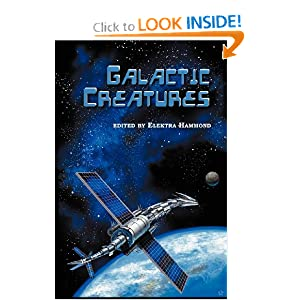 Galactic Creatures by C. J. Henderson, Rosemary Edghill and Elektra Hammond