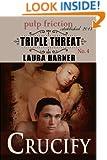 Crucify (Triple Threat Book 4)