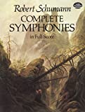 Complete Symphonies in Full Score (Dover Music Scores) (0486240134) by Schumann, Robert