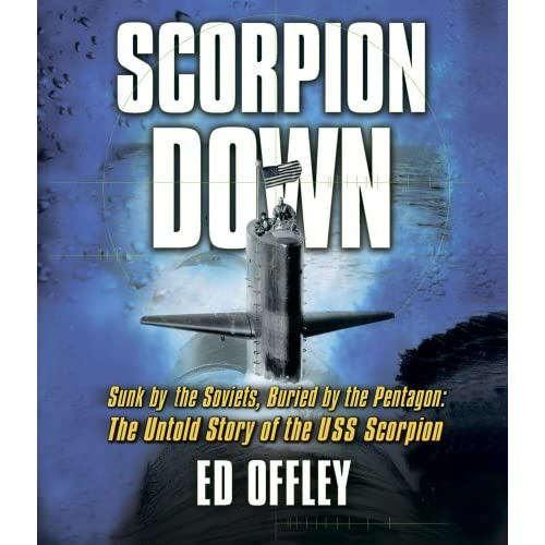 Ed Offley - Scorpion Down - Sunk by the Soviets Buried by the Pentagon Audiobook