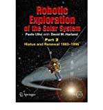 img - for [ ROBOTIC EXPLORATION OF THE SOLAR SYSTEM, PART 2: HIATUS AND RENEWAL, 1983-1996 (SPRINGER PRAXIS BOOKS IN SPACE EXPLORATION (PAPERBACK)) ] By Ulivi, Paolo ( Author) 2008 [ Paperback ] book / textbook / text book