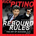 Rebound Rules: The Art of Success Audiobook by Rick Pitino, Pat Forde Narrated by Holter Graham