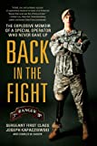 img - for Back in the Fight: The Explosive Memoir of a Special Operator Who Never Gave Up book / textbook / text book