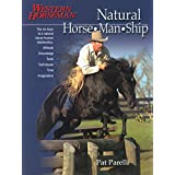 Natural Horse-Man-Ship: Six Keys to a Natural Horse-Human Relationship (A Western Horseman Book) ~ Pat Parelli