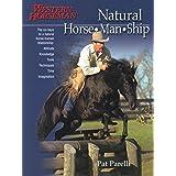 Natural Horse-man-ship: Six Keys to a Natural Horse-human Relationshippar Pat Parelli