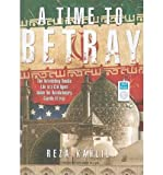 img - for [(A Time to Betray: The Astonishing Double Life of a CIA Agent Inside the Revolutionary Guards of Iran )] [Author: Reza Kahlili] [May-2010] book / textbook / text book